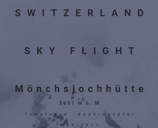 SWITZERLAND SKY FLIGHT - Mönchsjochhütte 3657 m ü. M - Timelapse - Quadrocopter - MAY.2017
