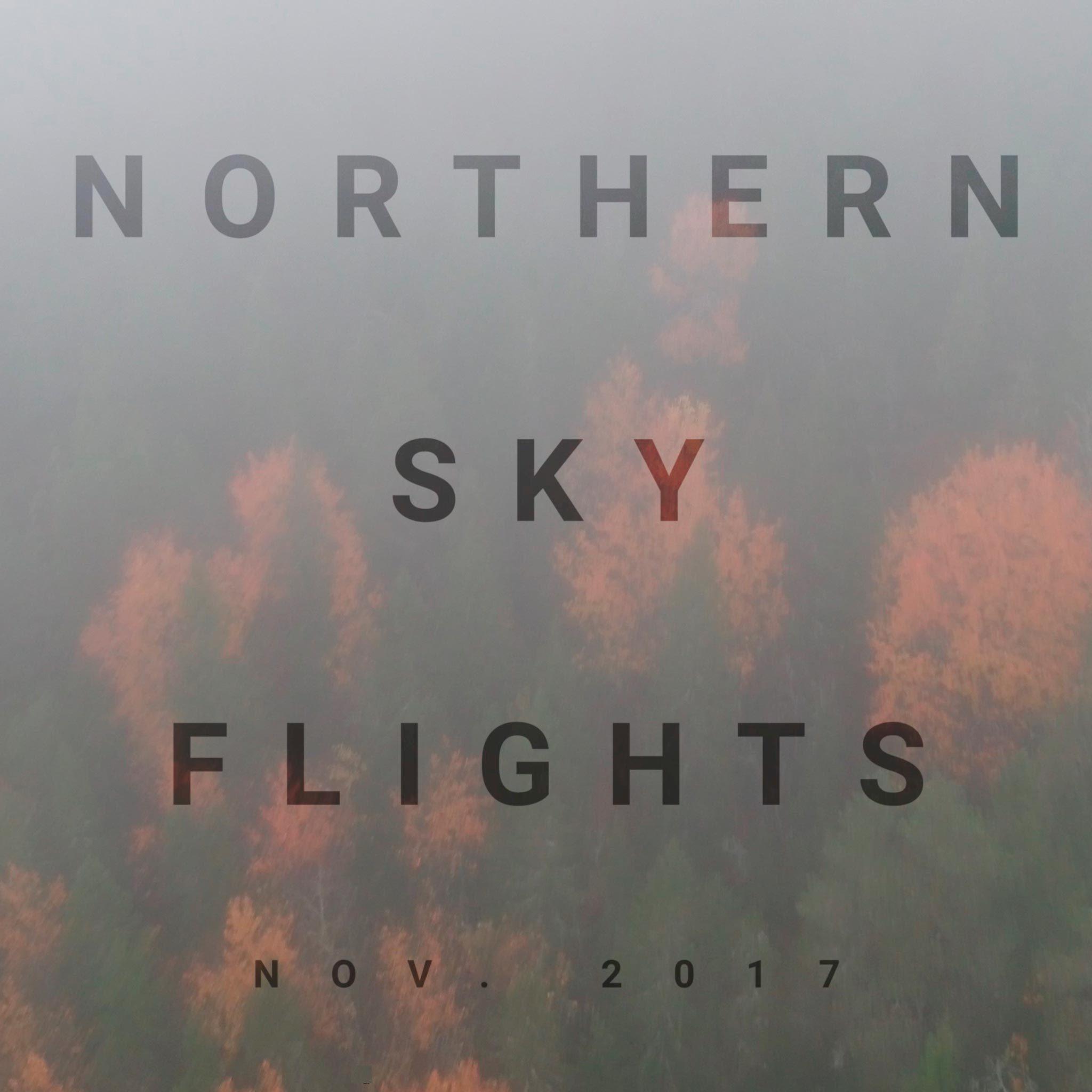 Northerm Sky Flight - DJI Inspire 2 - NOV 2017